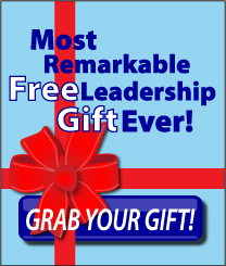 Most Remarkable Free Leadership Gift Ever!